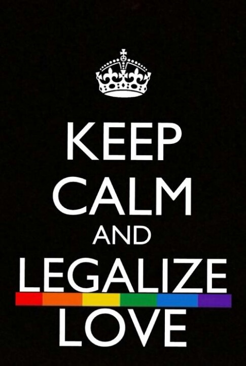 Keep Calm and Legalize Love